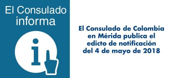 Consulado de Colombia en Mérida publica el edicto de notificación del 4 de mayo de 2018
