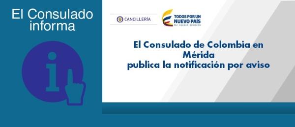 El Consulado de Colombia en Mérida publica la notificación por aviso del 18 de septiembre de 2017