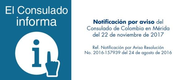 Notificación por aviso del Consulado de Colombia en Mérida del 22 de noviembre de 2017