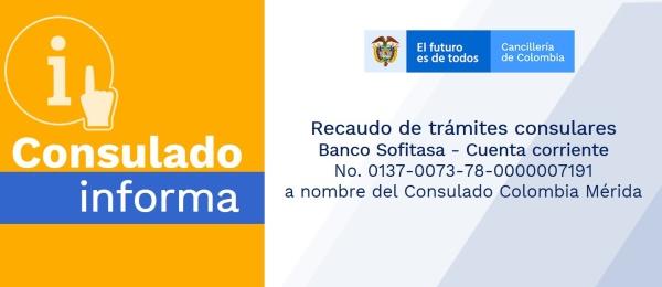 Consulado de Colombia en Mérida informa que los recaudos consulares se realizan en el Banco Sofitasa